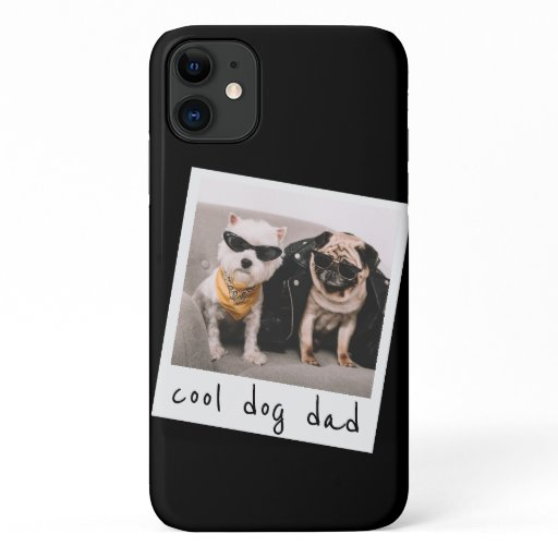 Custom Cool Dog Dad Photo iPhone 11 Case