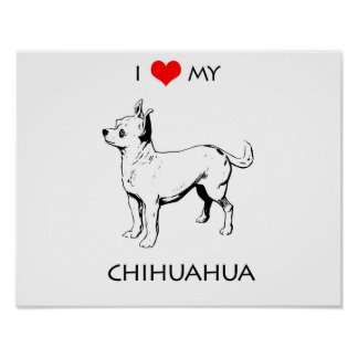 Custom Cute I Love My Chihuahua Posters