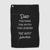 Custom Dad Man Myth Legend Black White Golf Towel