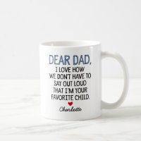 Custom Dear Dad Coffee Mug