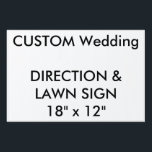 "Custom Direction &amp; Lawn Sign 18&quot; x 12&quot;<br><div class=""desc"">CUSTOM PRINTED PERSONALIZED WEDDING DIRECTION or LAWN SIGN Blank Template. CREATE YOUR OWN WEDDING SIGNS. MAKE YOUR OWN LAWN SIGNS. DESIGN YOUR OWN DIRECTION SIGNS. UPLOAD YOUR OWN DESIGN, PHOTO, PATTERN, LOGO. ADD MULTI FONT TEXT. FULLY PERSONALIZE. Custom Directions &amp; Lawn Sign 18&quot; x 12&quot;, lightweight corrugated plastic construction (4mm...</div>"