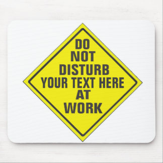 CUSTOM DO NOT DISTURB SIGN MOUSE PAD