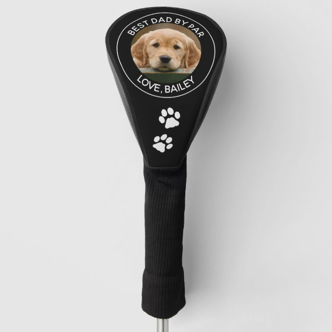 Custom Dog Photo Best Dad By Par Black White Golf Head Cover
