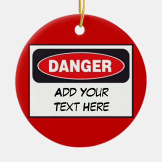 Custom Door Hanger - DANGER (Add Your Text) Double-Sided Ceramic Round Christmas Ornament