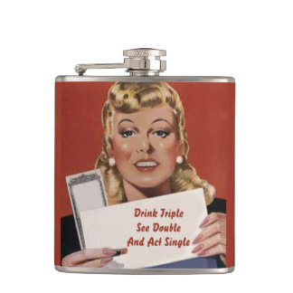 Custom Drink triple, see double, and act single Hip Flask