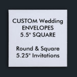 """Custom Envelopes 5.25&quot; Square Invitations<br><div class=""""desc"""">CUSTOM PRINTED PERSONALIZED ENVELOPE Blank Template. CREATE YOUR OWN WEDDING ENVELOPES. MAKE YOUR OWN RSVP ENVELOPES. DESIGN YOUR OWN INVITATION ENVELOPES. UPLOAD YOUR OWN DESIGN, PHOTO, PATTERN, LOGO. ADD MULTI FONT TEXT. FULLY PERSONALIZE. Custom Square Envelopes, 5.5&quot; square envelope for 5.25&quot; square &amp; round invitations. LINEN: elegant paper with a...</div>"""