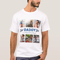 Custom Father's Day Photo Collage Best Daddy Ever T-Shirt