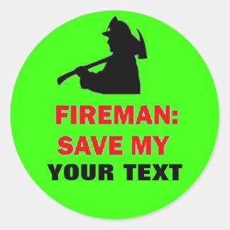 Custom Fireman Save My Classic Round Sticker