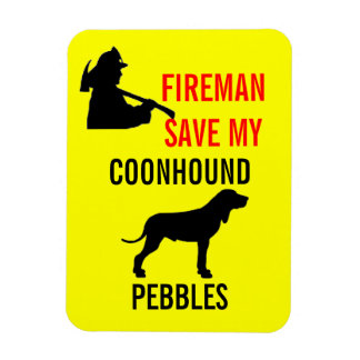 Custom Fireman Save My Coonhound Safety Magnet