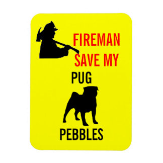Custom Fireman Save My Pug Fire Safety Magnet