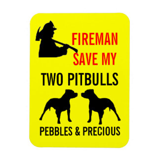 Custom Fireman Save My TWO Pitbulls Fire Safety Magnet