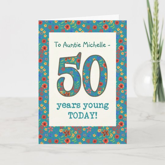 Custom Floral Birthday Card 50 Years Young