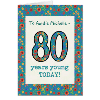 Custom Floral Birthday Card, 80 Years Young Card