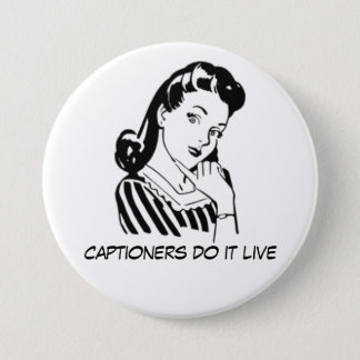 Custom Funny Captioning Quote for Captioners Pinback Button