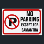 "Custom Funny Parking Sign, Personalized Lawn Sign<br><div class=""desc"">This fun and funny sign can be customized with any name or funny saying,  great also for sports fans and teenagers.  White background with red border and crossed out P.</div>"