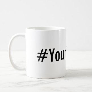 Custom Hashtag (Insert Your Text) Classic White Coffee Mug