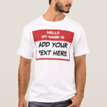 """Custom Hello My Name is Here T-Shirt<br><div class=""""desc"""">Custom Hello My Name is Here T-Shirt,  personalized,  unique,  edit update with your own words</div>"""