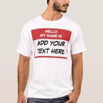 Custom Hello My Name is Here T-Shirt