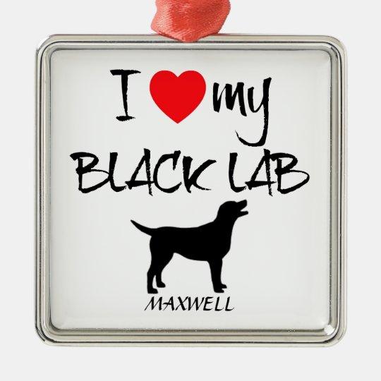 Custom I Love My Black Lab Metal Ornament