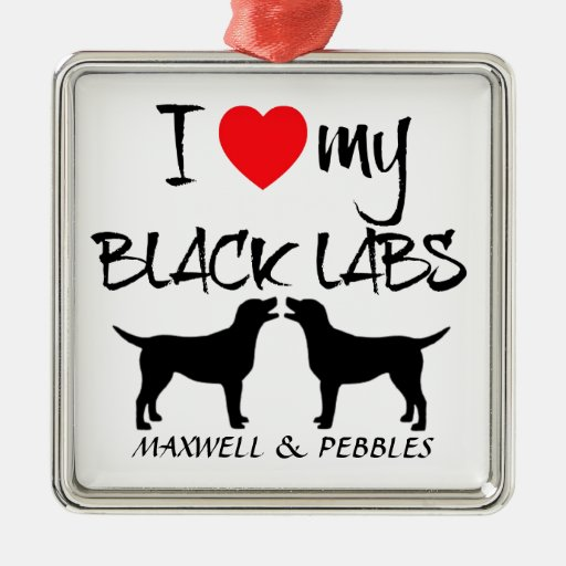 Custom I Love My Black Labs Metal Ornament