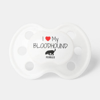 Custom I Love My Bloodhound Pacifier
