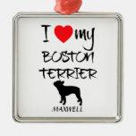 Custom I Love My Boston Terrier Metal Ornament