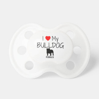 Custom I Love My Bulldog Pacifier