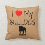Custom I Love My Bulldog Throw Pillows