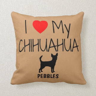 Custom I Love My Chihuahua Throw Pillow
