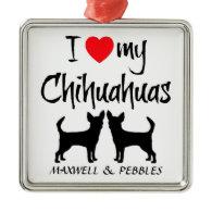 Custom I Love My Chihuahuas Christmas Ornament
