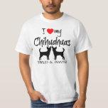 Custom I Love My Chihuahuas T-Shirt