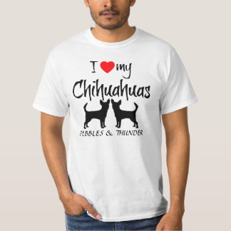 Custom I Love My Chihuahuas T-Shirt