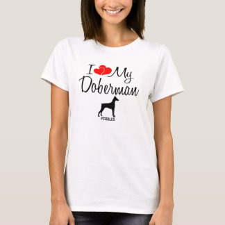 Custom I Love My Doberman T-Shirt