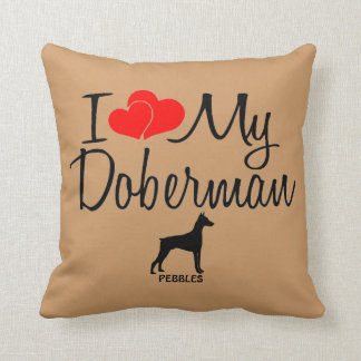 Custom I Love My Doberman Throw Pillow