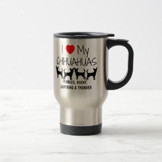 Custom I Love My Four Chihuahuas Travel Mug