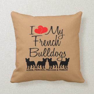 Custom I Love My Four French Bulldogs Throw Pillows