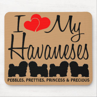 Custom I Love My Four Havaneses Mouse Pads