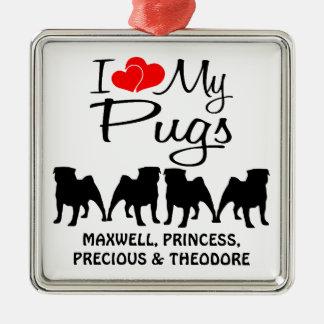 Custom I Love My Four Pugs Ornaments