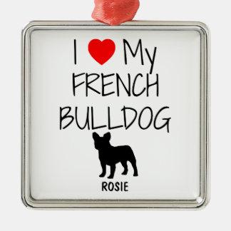 Custom I Love My French Bulldog Square Metal Christmas Ornament