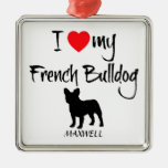 Custom I Love My French Bulldog Ornaments