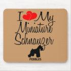 Custom I Love My Miniature Schnauzer Mouse Pad