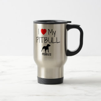 Custom I Love My Pitbull Travel Mug