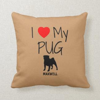Custom I Love My Pug Throw Pillows