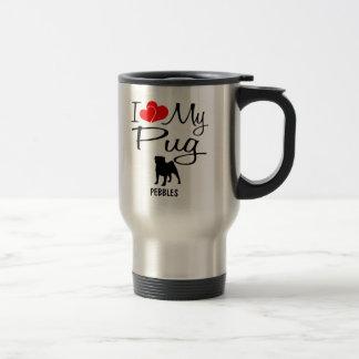 Custom I Love My Pug Travel Mug