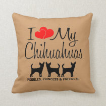 Custom I Love My Three Chihuahua Dogs Throw Pillow