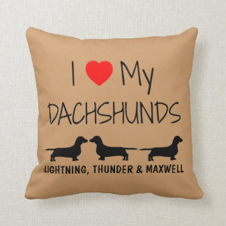 Custom I Love My Three Dachshunds Throw Pillow