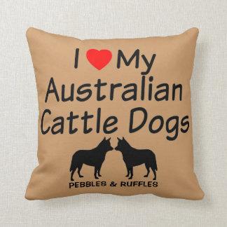Custom I Love My Two Australian Cattle Dogs Throw Pillow