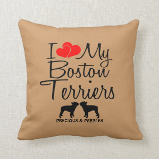 Custom I Love My Two Boston Terriers Throw Pillow