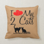 Custom I Love My Two Cats Throw Pillow