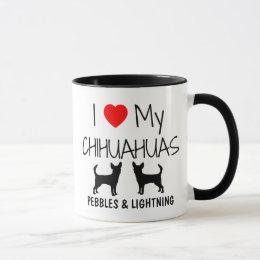 Custom I Love My Two Chihuahuas Mug